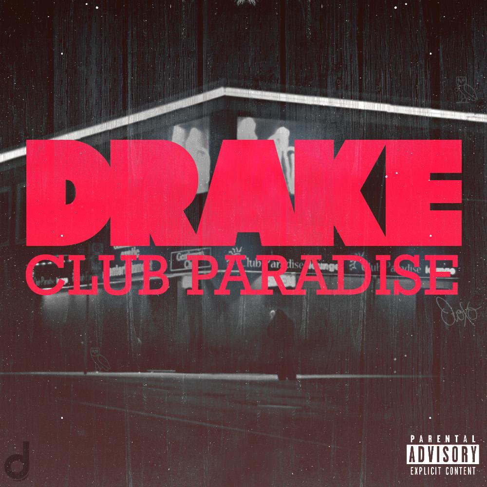 AUDIO: Drake – Club Paradise   sB!